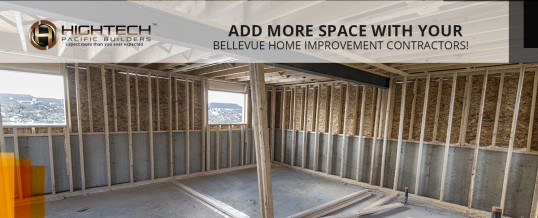 Add More Space With Your Bellevue Home Improvement Contractors!