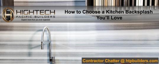 How to Choose a Kitchen Backsplash You'll Love