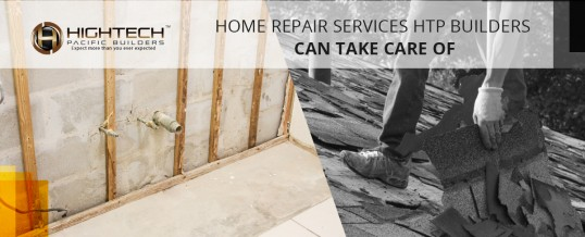 Home Repair Services HTP Builders Can Take Care Of