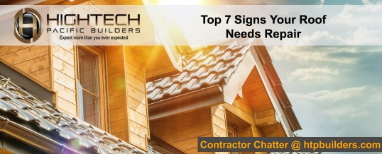 Top 7 Signs Your Roof Needs Repair