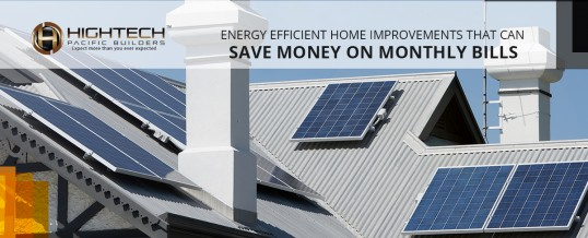 Energy Efficient Home Improvements That Can Save Money On Monthly Bills