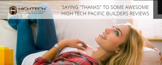 "Saying ""Thanks"" To Some Awesome High Tech Pacific Builders Reviews"