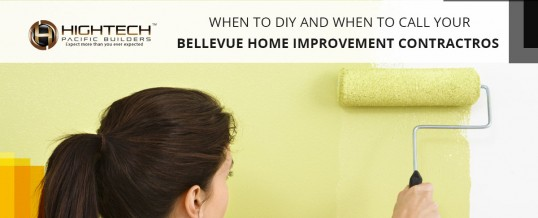 When To DIY And When To Call Your Bellevue Home Improvement Contractors